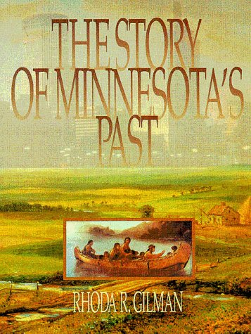 9780873512671: The Story of Minnesota's Past
