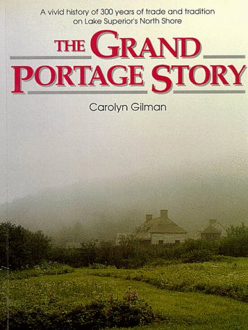 9780873512701: The Grand Portage Story