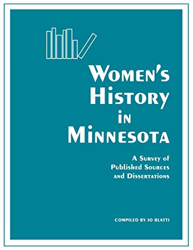 Women's History in Minnesota: A Survey of Published Sources and Dissertations