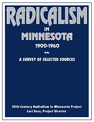Radicalism in Minnesota, 1900-1960, A Survey of Selected Sources: Ross, Carl