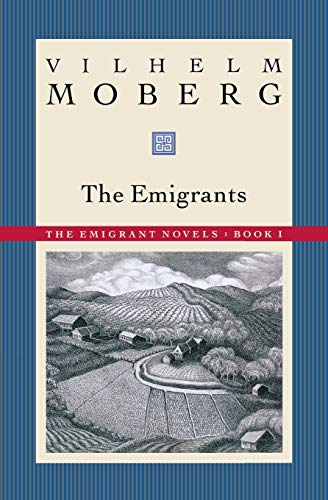 9780873513197: Emigrants: The Emigrant Novels Book 1 (The Emigrant Novels / Vilhelm Moberg, Book 1)