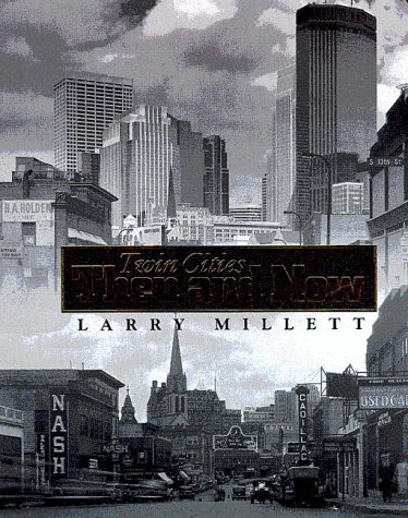 Twin Cities Then and Now (9780873513265) by Larry Millett