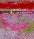 Turning the Feather Around: My Life in Art (Midwest Reflections) (0873513592) by George Morrison
