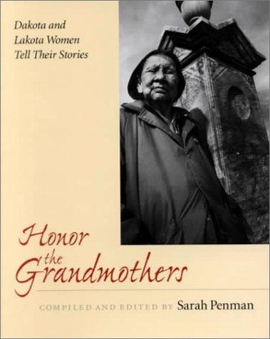 9780873513845: Honor the Grandmothers: Dakota and Lakota Women Tell Their Stories