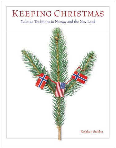 9780873513890: Keeping Christmas: Yuletide Traditions In Norway And The New Land
