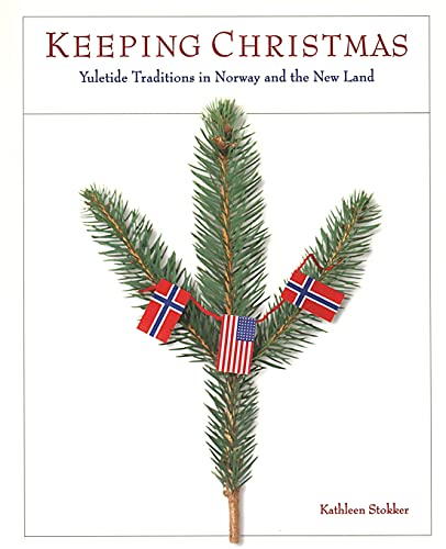 9780873513906: Keeping Christmas: Yuletide Traditions in Norway and the New Land