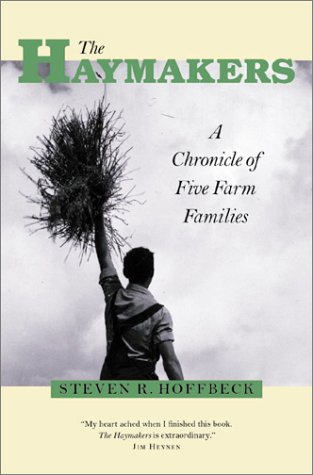 9780873513944: Haymakers: A Chronicle Of Five Farm Families