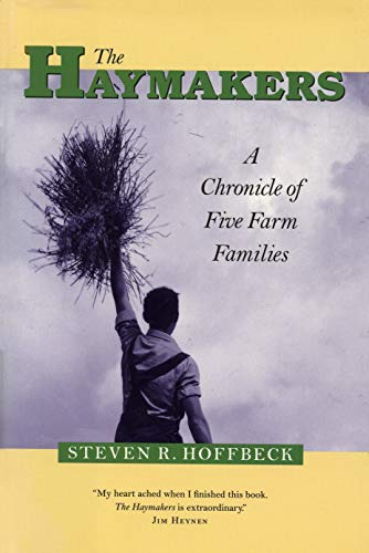 9780873513951: The Haymakers: A Chronicle of Five Farm Families (Minnesota)