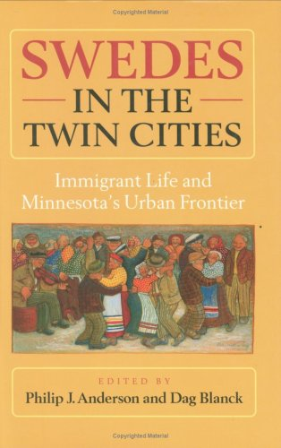 9780873513999: Swedes in the Twin Cities : Immigrant Life and Minnesota's Urban Frontier