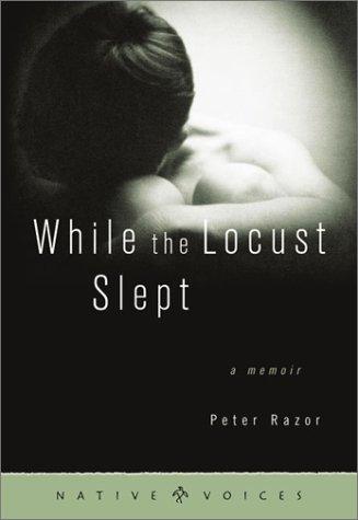 9780873514019: While the Locust Slept: A Memoir (Native Voices)