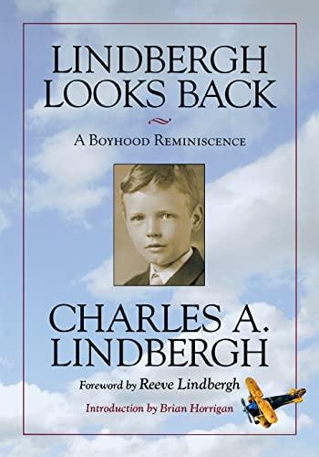 Lindbergh Looks Back: A Boyhood Reminiscence: Charles A. Lindbergh,