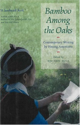 9780873514361: Bamboo Among the Oaks: Contemporary Writing by Hmong Americans