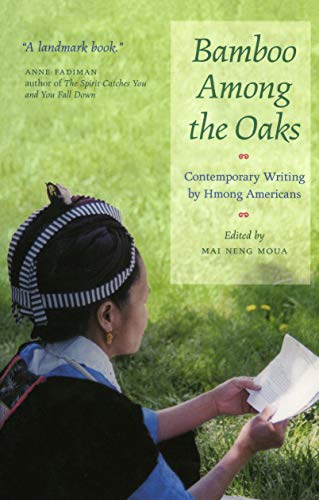 9780873514378: Bamboo Among The Oaks: Contemporary Writing by Hmong Americans