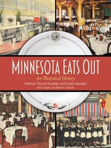 Minnesota Eats Out: An Illustrated History (Hardcover): Kathryn Koutsky