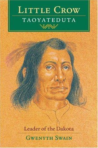 9780873515023: Little Crow Taoyateduta: Leader of the Dakota