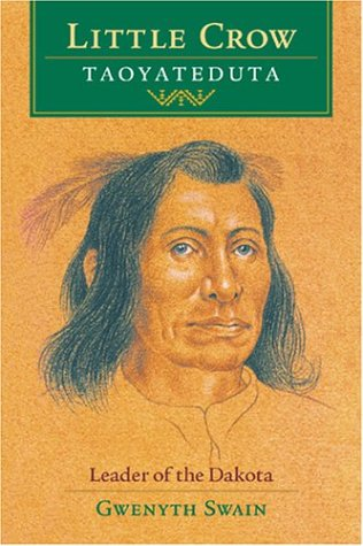 9780873515030: Little Crow/Taoyateduta: Leader of the Dakota