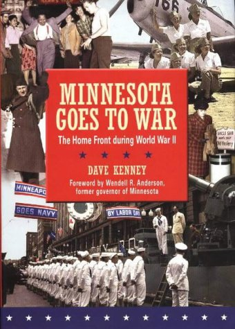 9780873515061: Minnesota Goes to War: The Home Front during World War II