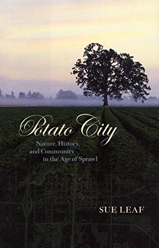 9780873515078: Potato City: Nature, History, and Community in the Age of Sprawl