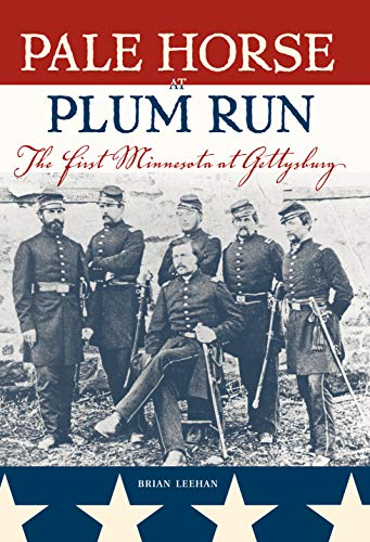 9780873515115: Pale Horse At Plum Run: The First Minnesota at Gettysburg