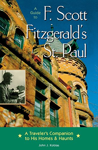 9780873515139: A Guide to F Scott Fitzgerald's St Paul: A Traveler's Companion to His Homes & Haunts