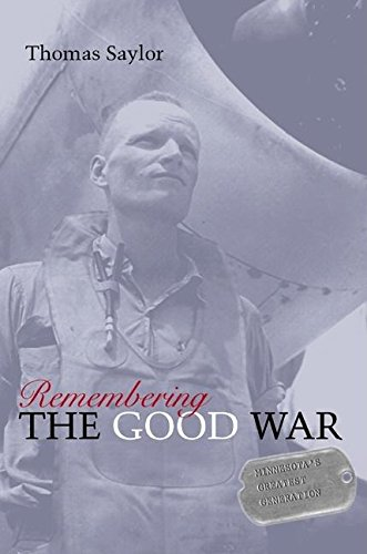 9780873515252: Remembering The Good War: Minnesota's Greatest Generation