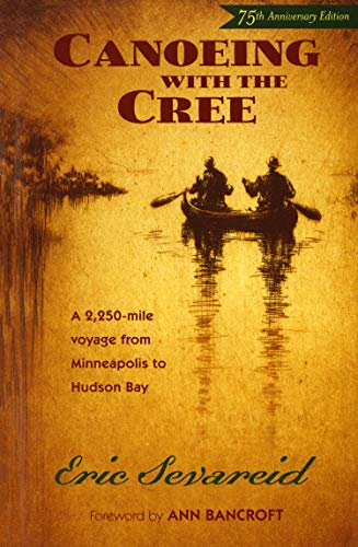 9780873515337: Canoeing with the Cree: 75th Anniversary Edition