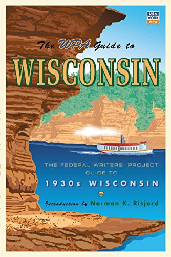 9780873515535: The WPA Guide to Wisconsin: The Federal Writers' Project Guide to 1930s Wisconsin