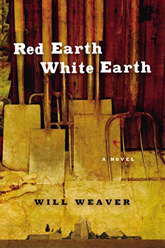 Red Earth, White Earth (Paperback): Will Weaver