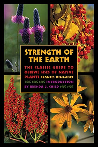 Strength of the Earth: The Classic Guide: Densmore, Frances