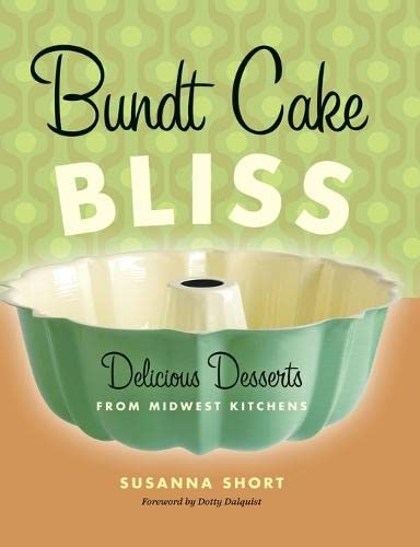 9780873515856: Bundt Cake Bliss: Delicious Desserts from Midwest Kitchens