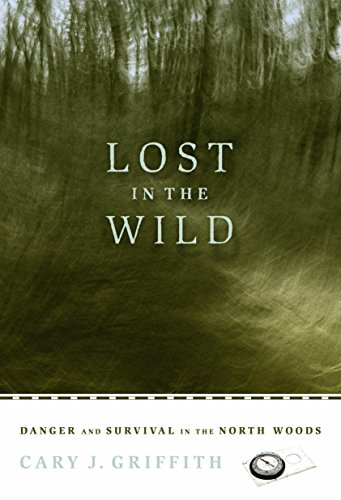 9780873515894: Lost in the Wild: Danger and Survival in the North Woods