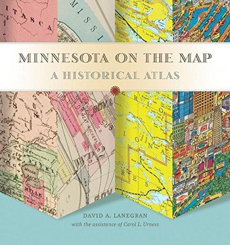 Minnesota on the Map: A Historical Atlas (Hardcover): David A. Lanegran
