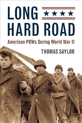 Long Hard Road: American POWs During World: Thomas Saylor
