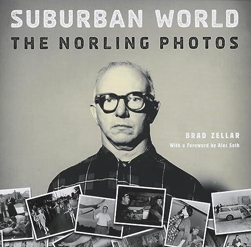 9780873516099: Suburban World: The Norling Photographs