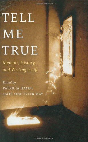 9780873516303: Tell Me True: Memoir, History, and Writing a Life