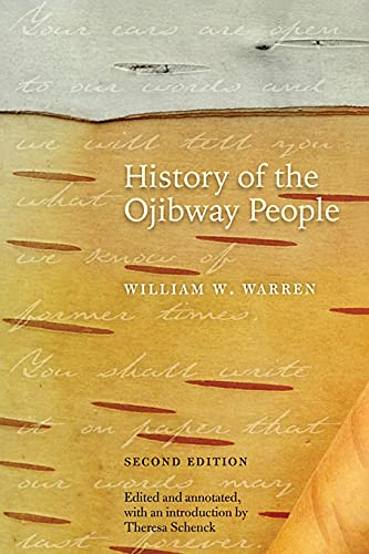 History of the Ojibway People, Second Edition (0873516435) by William W. Warren