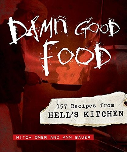 9780873517249: Damn Good Food: 157 Recipes from Hell's Kitchen