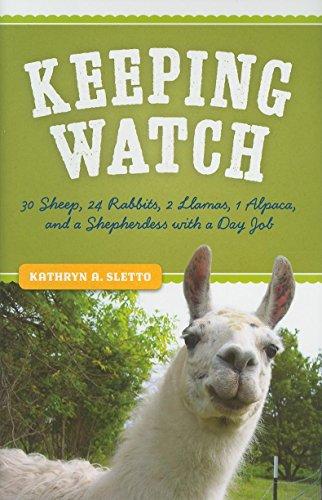 9780873517706: Keeping Watch: 30 Sheep, 24 Rabbits, 2 Llamas, 1 Alpaca, and a Shepherdess with a Day Job