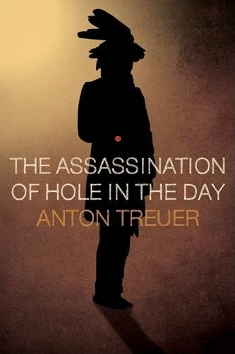 The Assassination of Hole in the Day: Treuer, Anton