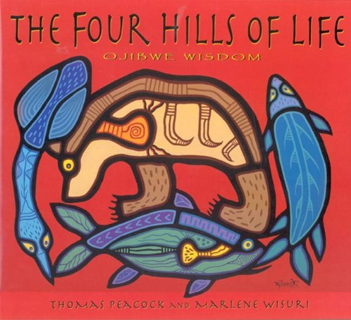 9780873517843: The Four Hills of Life: Ojibwe Wisdom