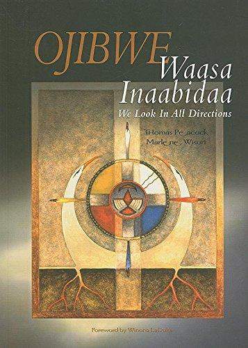 9780873517850: Ojibwe Waasa Inaabidaa: We Look in All Directions