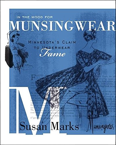 In the Mood for Munsingwear: Minnesota's Claim to Underwear Fame: Susan Marks