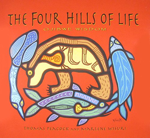 9780873518284: The Four Hills of Life: Ojibwe Wisdom