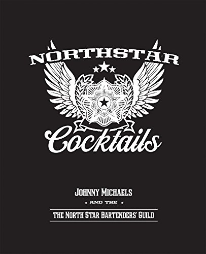 9780873518376: North Star Cocktails: Johnny Michaels and the North Star Bartenders' Guild