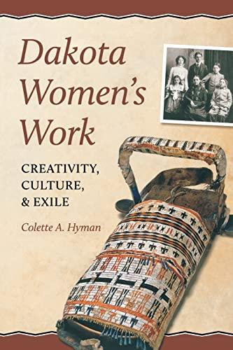 9780873518505: Dakota Women's Work: Creativity, Culture, and Exile