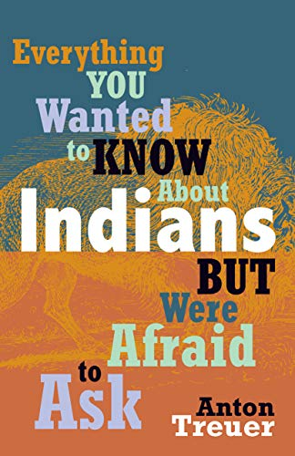 9780873518611: Everything You Wanted to Know About Indians But Were Afraid to Ask