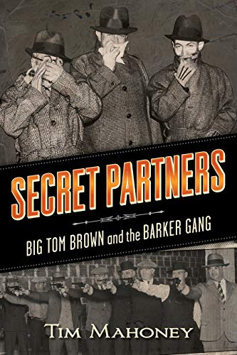 9780873519045: Secret Partners: Big Tom Brown and the Barker Gang