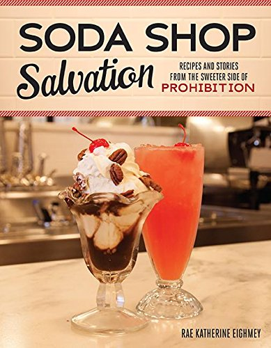 9780873519083: Soda Shop Salvation: Recipes and Stories from the Sweeter Side of Prohibition