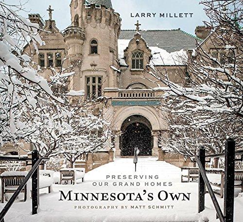 Minnesota's Own: Preserving Our Grand Homes: Millett, Larry