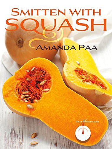 9780873519397: Smitten with Squash (The Northern Plate)